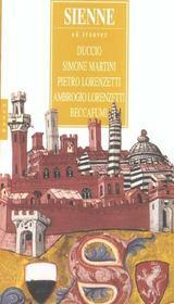Sienne ; Duccio, Simone Martini, Pietro Lorenzetti; Ambrogio Lorenzetti, Beccafumi - Intérieur - Format classique