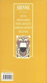 Sienne ; Duccio, Simone Martini, Pietro Lorenzetti; Ambrogio Lorenzetti, Beccafumi - 4ème de couverture - Format classique