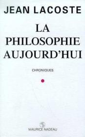 La philosophie aujourd'hui - Couverture - Format classique