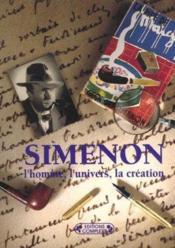 Georges simenon ; l'homme l'univers la creation - Couverture - Format classique