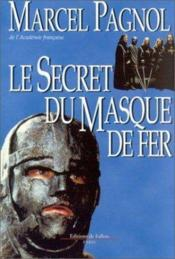Le secret du masque de fer  - Marcel Pagnol