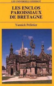 Les Enclos Paroissiaux De Bretagne - Couverture - Format classique