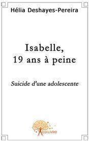 Isabelle, 19 ans à peine ; suicide d'une adolescente - Couverture - Format classique