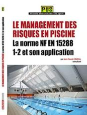 Vente livre :  Le management des risques en piscine ; la norme NF EN 15288 1-2 et son application  - Jean-Claude Cranga