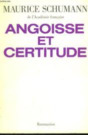 Angoisse Et Certitude. - Couverture - Format classique