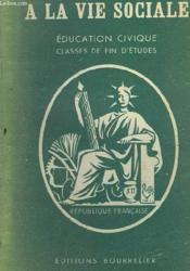 Preparons Nous A La Vie Sociale - Education Civique - Classes De Fin D'Etudes - Couverture - Format classique