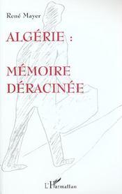 Algerie ; Memoire Deracinee - Intérieur - Format classique