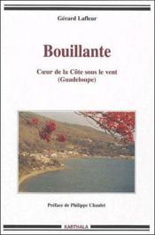 Bouillante ; coeur de la Côte sous le vent (Guadeloupe) - Couverture - Format classique
