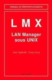 Lmxlan manager sous unix coll reseaux et telecommunications - Couverture - Format classique