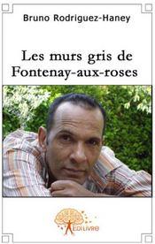 Les murs gris de Fontenay-aux-roses - Couverture - Format classique