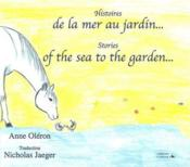 Vente livre :  Histoires de la mer au jardin ; stories of the sea to the garden  - Anne Oleron - Nicholas Jaeger