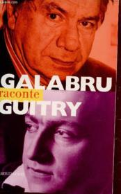 Galabru Raconte Guitry  - Michel Galabru