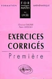 Exercices Corriges Premiere Formation Mathematique Au Lycee - Couverture - Format classique