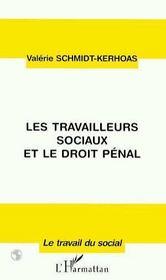 Les Travailleurs Sociaux Et Le Droit Penal - Intérieur - Format classique