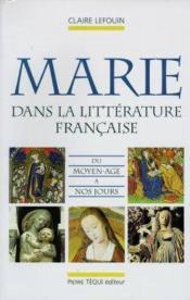 La Vierge Marie Dans La Litterature Francaise Du Moyen-Age A Nos Jours - Couverture - Format classique