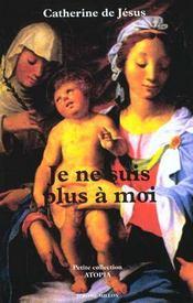 Je Ne Suis Plus A Moi, Ecrits Et Lettres - 1628 - Intérieur - Format classique