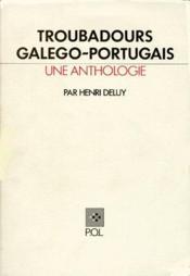 Troubadours galego-portugais ; une anthologie - Couverture - Format classique