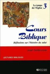 Cours biblique t.3 le temps de l'eglise - Couverture - Format classique