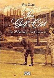Pau Golf Club Le St Andrews Du Continent - Couverture - Format classique