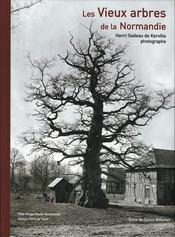 Les vieux arbres de la Normandie ; Henri Gadeau de Kerville photographe - Couverture - Format classique
