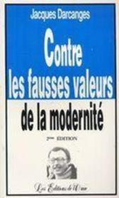 Contre les fausses valeurs de la modernité - Couverture - Format classique