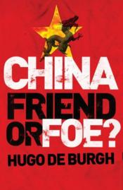 Vente livre :  China ; friend our foe ?  - Hugo De Burgh