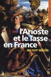 L'Arioste et le Tasse en France au XVI siècle - Couverture - Format classique