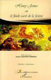 Henry James ou le fluide sacré de la fiction - Intérieur - Format classique