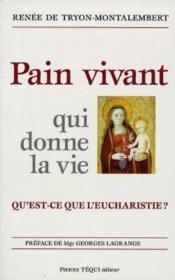 Pain vivant qui donne la vie qu'est-ce que l'eucharistie - Couverture - Format classique