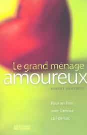 Le Grand Menage Amoureux Pour En Finir Avec L'Amour Cul-De-Sac - Couverture - Format classique