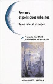 Femmes et politiques urbaines ; ruses, luttes et stratégies - Couverture - Format classique