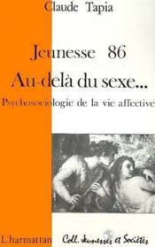 Jeunesse 1986 au dela du sexe ; psychosociologie de ma vie affective - Couverture - Format classique