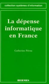 La dépense informatique en France - Couverture - Format classique