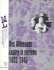 Des Allemands Contre Le Nazisme 1933-1945 - Couverture - Format classique