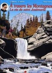 À travers les montagnes ; la vie de saint josémaria - Couverture - Format classique