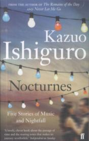 Vente livre :  Nocturnes ; Five Stories of Music and Nightfall  - Kazuo Ishiguro