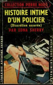 Histoire Intime D'Un Policier. ( Discretion Assuree ) . Collection L'Aventure Criminelle N° 36. - Couverture - Format classique