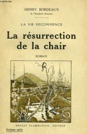 La Vie Recommence. La Resurrection De La Chair. - Couverture - Format classique