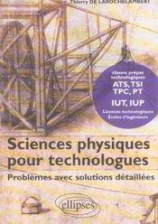 Sciences Physiques Pour Technologues Problemes Avec Solutions Detaillees Iut Iup Prepas Ats Tsi Tpc - Intérieur - Format classique