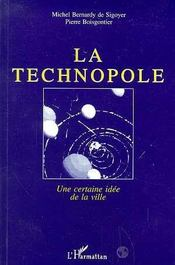 La Technopole ; Une Certaine Idee De La Ville - Intérieur - Format classique