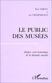 Le public des musées ; analyse socio-économique de la démande muséale - Couverture - Format classique