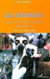 Le Lemurien ; Du Sacre Et De La Malediction ; Madagascar - Intérieur - Format classique