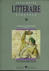 Patrimoine Litteraire Europeen N.10 ; Gestation Du Romantisme (1778-1832) - Couverture - Format classique