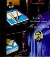 Le paris litteraire et intime de marcel proust - Intérieur - Format classique