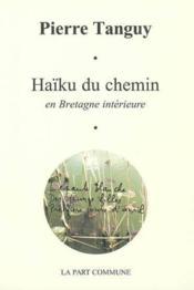 Haïku du chemin en bretagne intérieure - Couverture - Format classique