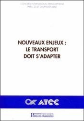 Nouveaux enjeux : le transport doit s'adapter - Couverture - Format classique