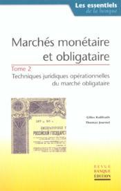 Marches monetaire et obligataire. tome 2techni juridi opera marche obligataire - Couverture - Format classique