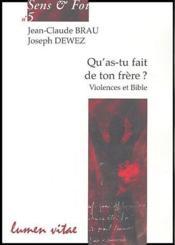 Sens & foi t.5 ; qu'as-tu fait de ton frère ; violences et Bible - Couverture - Format classique