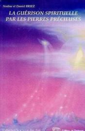 La Guerison Spirituelle Par Les Pierres Precieuses - Couverture - Format classique