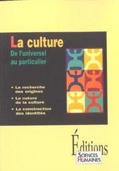 La culture ; de l'universel au particulier - Intérieur - Format classique